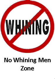 No Whining Men Zone